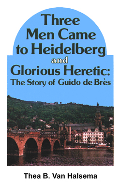 Three Men Came to Heidelberg & A Glorious Heretic